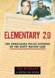 Elementary 2.0: The Unreleased Police Evidence On The Scott Watson Case (Elementary: The Scott Watson Case)