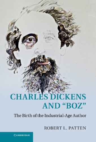 Read Online Charles Dickens and 'Boz': The Birth of the Industrial-Age Author pdf epub