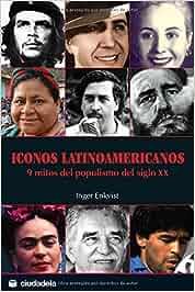 Iconos latinoamericanos: 9 mitos del populismo del siglo