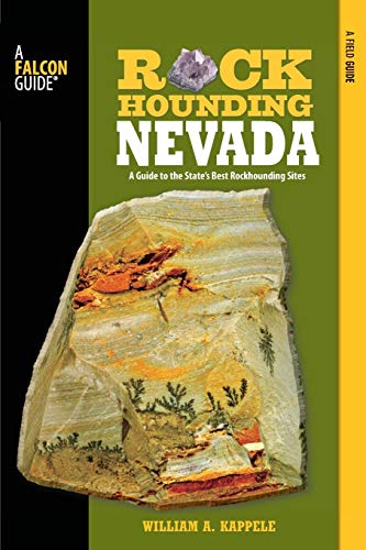 Rockhounding Nevada: A Guide To The State's Best Rockhounding Sites (Rockhounding Series)