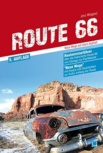 Route 66 - Neue Wege auf altem Asphalt: Routenreiseführer