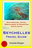 Seychelles Travel Guide: Sightseeing, Hotel, Restaurant & Shopping Highlights