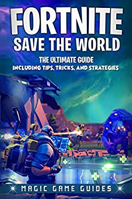 Fortnite Save The World The Ultimate Guide Including Tips Tricks
