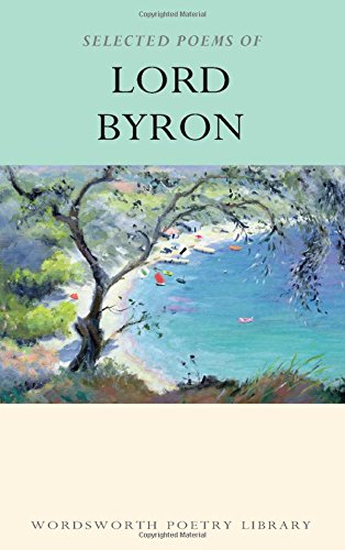 Selected Poems of Lord Byron: Including Don Juan and Other Poems (Wordsworth Poetry Library)