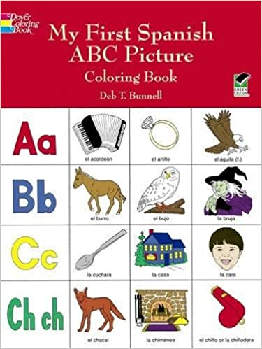 My first spanish abc picture coloring book dover childrens bilingual coloring book deb t bunnell 0800759403585 amazon com books