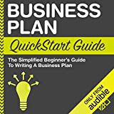 Business Plan QuickStart Guide: The Simplified Beginner's Guide to Writing a Business Plan