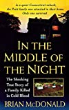 In the Middle of the Night: The Shocking True Story of a Family Killed in Cold Blood