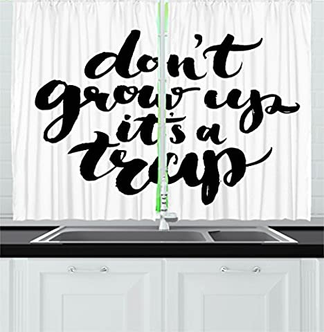 Quote Kitchen Curtains by Ambesonne, Dont Grow Up Its a Trap with Hand Written Romantic Letters Motivational Image, Window Drapes 2 Panels Set for Kitchen Cafe, 55 W X 39 L Inches, Black and White