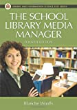 The School Library Media Manager, Blanche Woolls, 1591586437