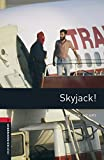 Oxford Bookworms Library: Oxford Bookworms 3. Skyjack! MP3 Pack