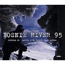 Bosnie hiver 95 : journal de marche d'un casque bleu appelé