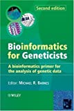 : Bioinformatics for Geneticists: A Bioinformatics Primer for the Analysis of Genetic Data (2007-04-16)
