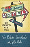Heartache Motel: Three Interconnected Mystery Novellas (Henery Press Mystery Novella Collection) (Volume 2)