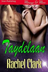 Taydelaan (Siren Publishing Menage and More) Kindle Edition