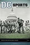 img - for DC Sports: The Nation's Capital at Play (Sport, Culture, and Society) book / textbook / text book