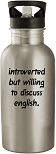 Introverted But Willing To Discuss English - 20oz Stainless Steel Water Bottle, Silver