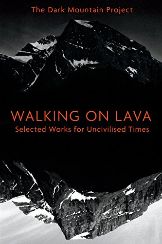Download for free Walking on Lava: Selected Works for Uncivilised Times