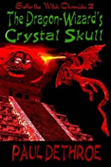 The Dragon Wizard's Crystal Skull (Suffer the Witch) (Volume 2) Paperback