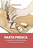 img - for Pasta fresca al aut ntico estilo italiano: Los secreto de la pasta hecha en casa (Libros con Miga n  3) (Spanish Edition) book / textbook / text book