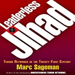 Leaderless Jihad: Terror Networks in the Twenty-First Century   Marc Sageman