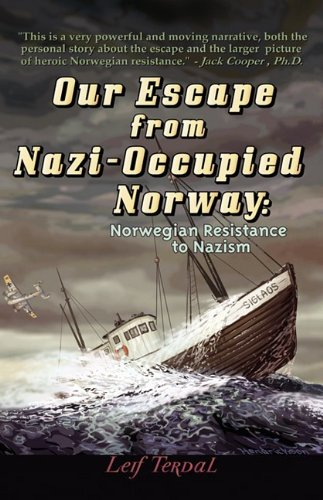 Our Escape from Nazi-Occupied Norway: Norwegian Resistance to Nazism