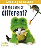Is It the Same or Different?, Bobbie Kalman, 0778733173