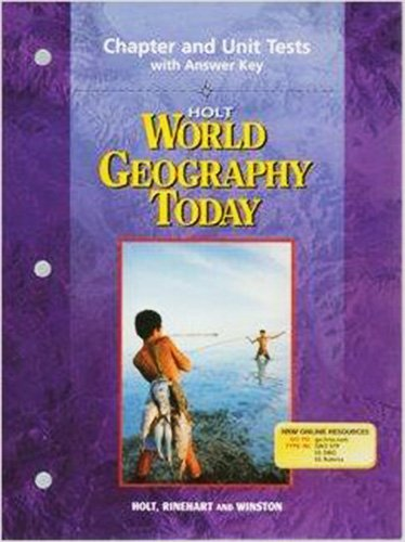 Chapter and Unit Tests with Answer Key Holt world Geography Today (Unit Geography)