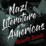 Nazi Literature in the Americas | Roberto Bolaño,Chris Andrews - translator