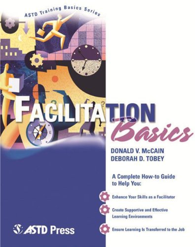 Facilitation Basics (ASTD Training Basics)