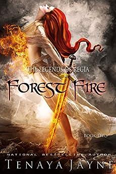 Forest Fire (The Legends of Regia Book 2) by [Jayne, Tenaya]