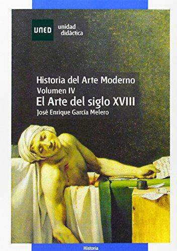 Descargar Libro Historia Del Arte Moderno. El Arte Del Siglo Xviii. Vol. Iv: 4 José Enrique GarcÍa Melero