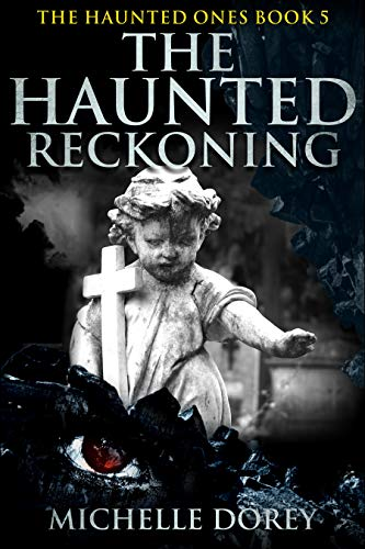 Pdf Thriller The Haunted Reckoning: Paranormal Suspense (The Haunted Ones Book 5)