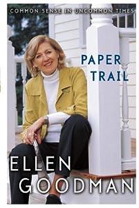 Paper Trail: Common Sense in Uncommon Times from Ellen Goodman