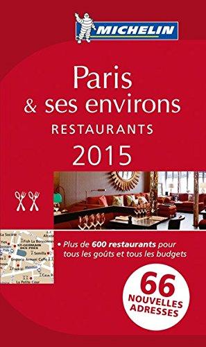 Download MICHELIN Guide Paris & ses environs 2015: Restaurants (Michelin Red Guide) pdf epub