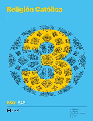 Religión Católica 3 ESO (Código abierto) por J Aranguren,L. Fabregat,G. Mirecki,Strina, R.: Garcia Mercado, M.A.