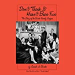 Don't Think It Hasn't Been Fun: The Story of the Burke Family Singers | Sarah Jo Burke