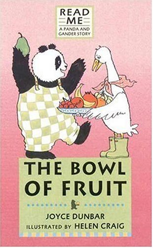 The Bowl of Fruit: A Panda and Gander Story (Read Me) ()