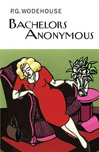 Bachelors Anonymous (The Collector's Wodehouse)