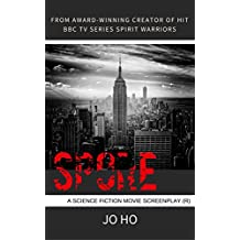 Spore: A Science Fiction Movie Screenplay (rated R/18)
