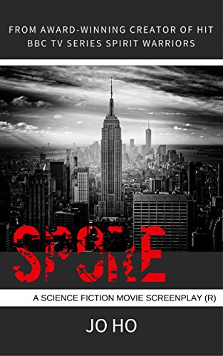 Book: Spore - A Science Fiction Movie Screenplay (rated R/18) by Jo Ho
