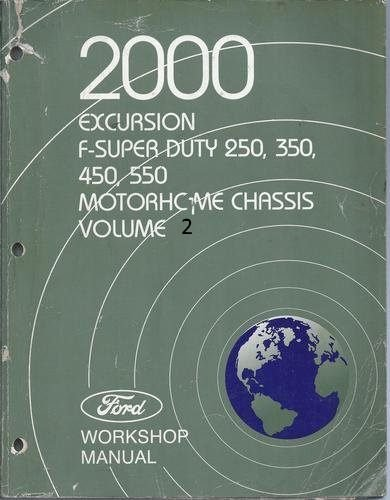 2000 Excursion F-Super Duty 250, 350, 450, 550 Motorhome Chassis Truck Workshop Manual (2 Volume Set) - Ford E-350 Motorhome