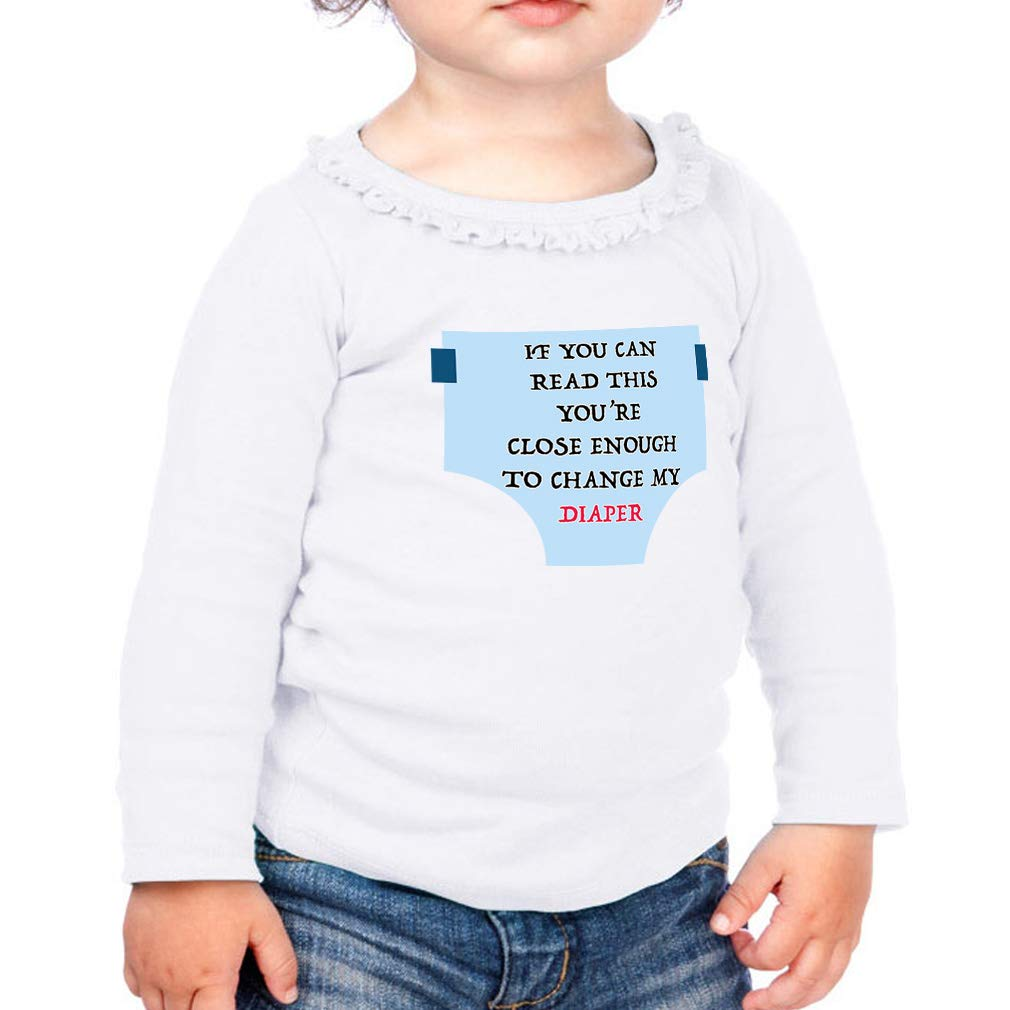Close Enough to Change My Diaper Cotton Toddler Long Sleeve Ruffle Shirt Top