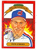 Pete O'Brien autographed Diamond King Donruss Baseball Card 1990 Cleveland Indians Ball Point Pen - Autographed Baseball Cards