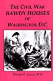 img - for The Civil War Bawdy Houses of Washington, D.C. book / textbook / text book