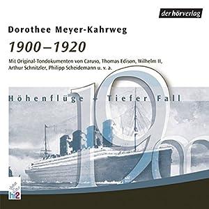 1900-1920: Höhenflüge - Tiefer Fall (Chronik des Jahrhunderts) Hörbuch