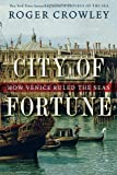 City of Fortune, Roger Crowley, 1400068207