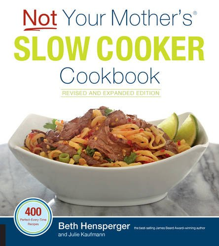 Not Your Mother's Slow Cooker Cookbook, Revised