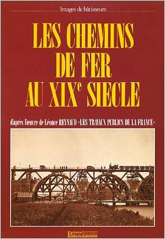 Livres gratuits en ligne Les Chemins de fer au XIXème siècle pdf ebook