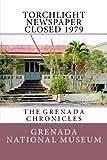 Torchlight Newspaper Closed 1979: The Grenada Chronicles (Volume 14)