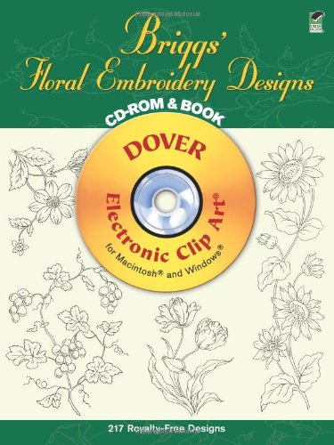 Briggs' Floral Embroidery Designs CD-ROM and Book (Dover Electronic Clip Art)